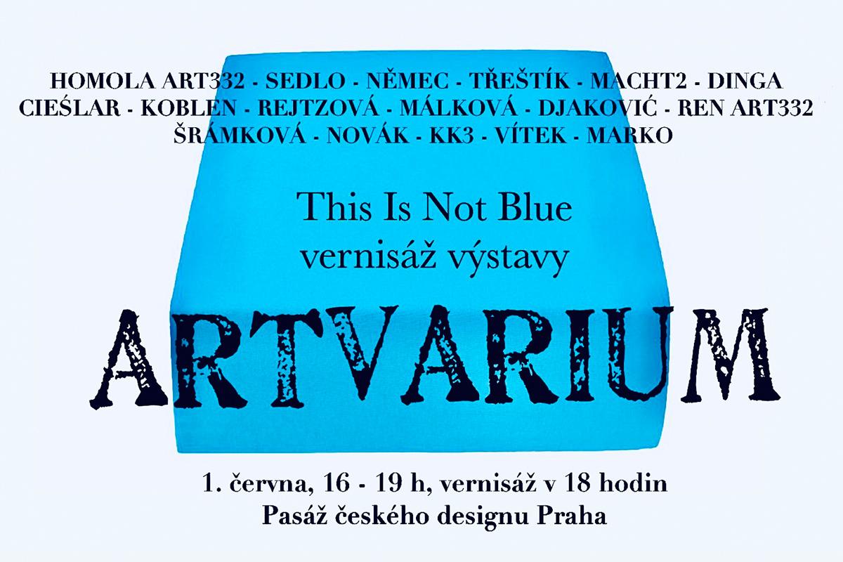 ARTVARIUM a vernisáž výstavy This Is Not Blue